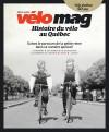 Histoire du vélo au Québec HORS SÉRIE 2017